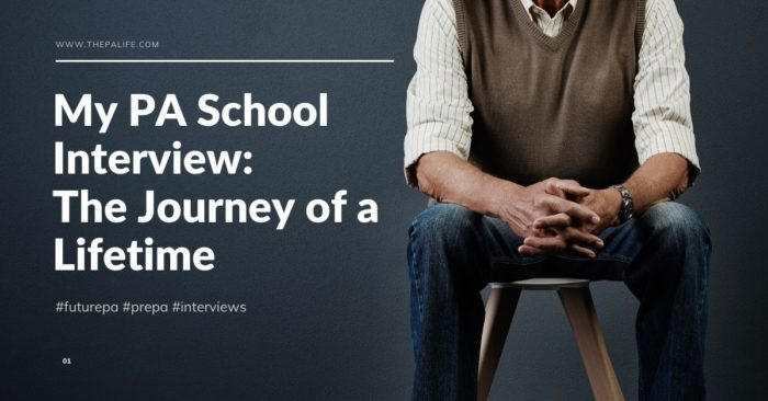 My PA School Interview -The Journey of a Lifetime