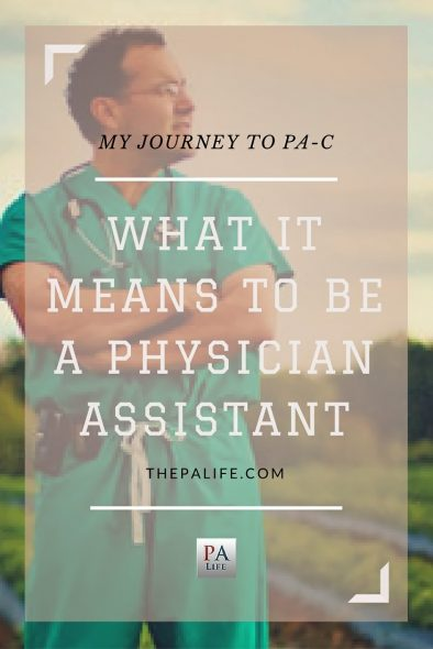 What it Means to be a Physician Assistant - My Journey to PA-C