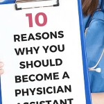 10 Reasons Why You Should Become a Physician Assistant