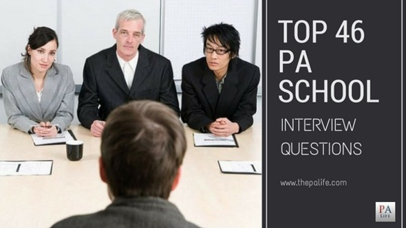 The Top 46 Physician Assistant Applicant Interview Questions