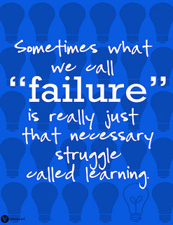 Sometimes what we call failure is really just that necessary struggle called learning