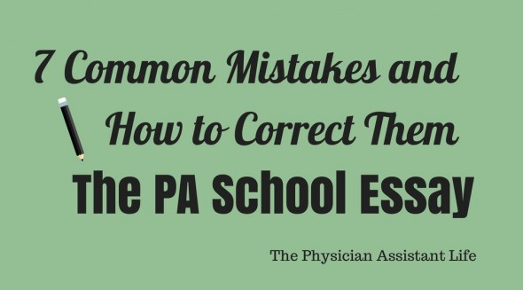 7 Common Mistakes People Make on Their PA School Essay and How to Correct Them