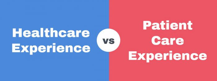 Healthcare experience versus patient care experience understanding the difference