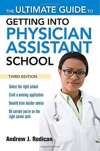 The Ultimate Guide To Getting Into Physician Assistant