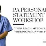 "PA Personal Statement Workshop: Essay 5, ""Then Reach, my Son, and Lift Your People up With You"""