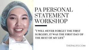 THE PHYSICIAN ASSISTANT PERSONAL STATEMENT WORKSHOP ESSAY 6
