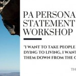 "PA Personal Statement Workshop: Essay 7, ""I Want to Take People From Dying to Living, I Want to Get Them Down From the Cliff."""
