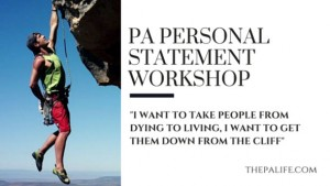 THE PHYSICIAN ASSISTANT PERSONAL STATEMENT WORKSHOP ESSAY 7