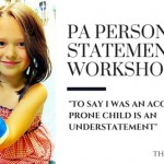 "Physician Assistant Personal Statement Workshop: ""To say I was an accident-prone child is an understatement"""