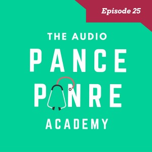 Episode 25 The Audio PANCE and PANRE Board Review Podcast They Physician Assistant Life