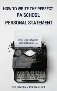 How to write the perfect PA school personal statement