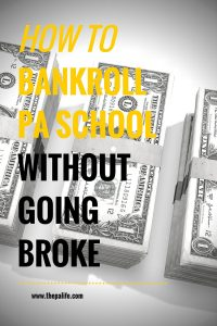 How to Bankroll PA School Without Going Broke