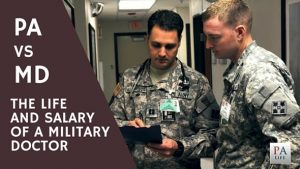 PA Versus MD - The Life of a Military Medical Doctor
