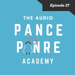 The Audio PANCE and PANRE Board Review Podcast Episode 27