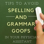 9 Simple Steps to Avoid Silly Spelling and Grammar Goofs in Your PA School Personel Statement