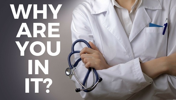 Why Are You In It? The Physician Assistant Life