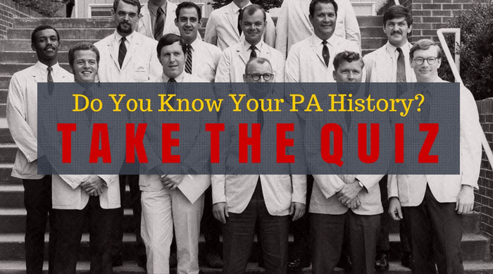Do You Know Your PA History - Take the Physician Assistant History Quiz