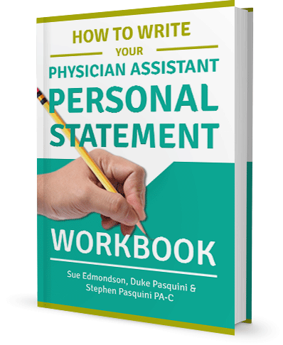 how to write your physician assistant personal statement the workbook how to write your pa essay workbook cover