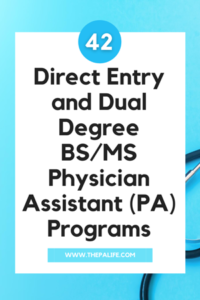 Direct Entry and Dual Degree BS_MS Physician Assistant (PA) Programs - The PA Life