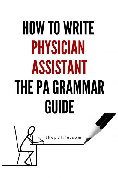 How to Write Physician Assistant The PA Grammar Guide
