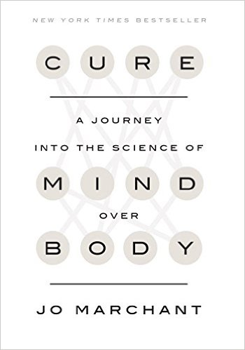 The Cure Into The Science of Mind over Body by Jo Merchant