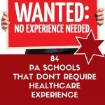 No Experience Required! 84 PA Schools That Don't Require Healthcare Experience