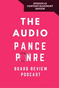 Episode 43: The Audio PANCE and PANRE Board Review Podcast