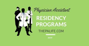 2019 PHYSICIAN ASSISTANT RESIDENCY PROGRAMS THE PA LIFE.COM