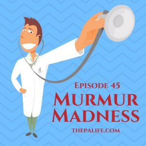 Murmur Madness The Audio PANCE and PANRE Board Review Podcast