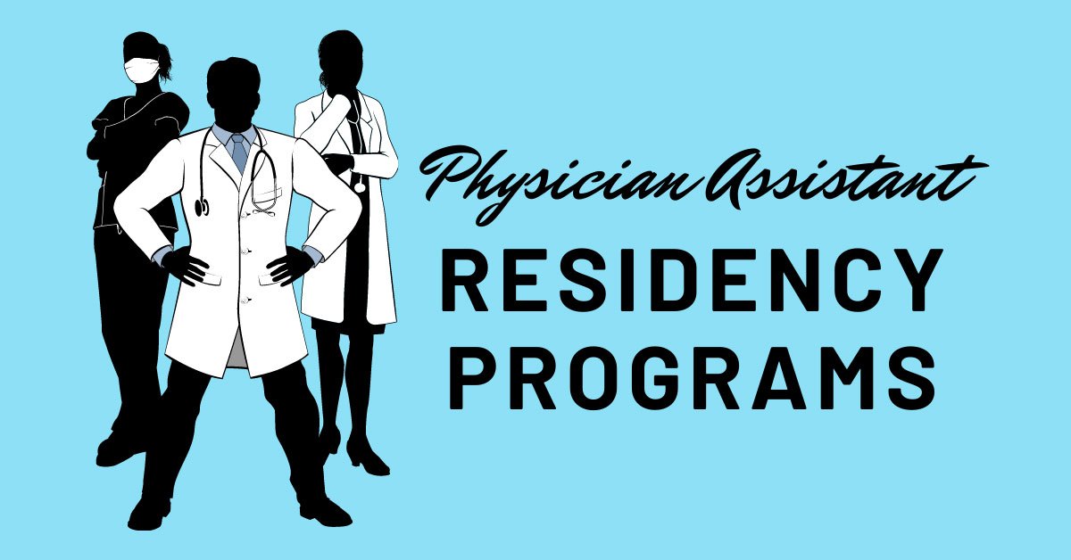 Physician Assistant Postgraduate Residency and Fellowship Programs