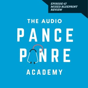 Episode 47: The Audio PANCE and PANRE Board Review Podcast – Comprehensive Audio Quiz