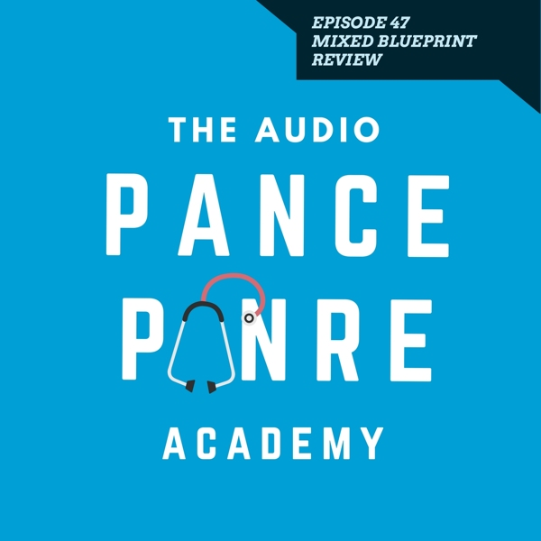 Episode 47: The Audio PANCE and PANRE Board Review Podcast