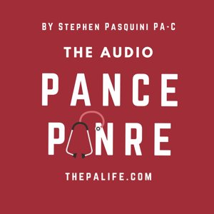 The Audio PANCE and PANRE Physician Assistant Boards Podcast