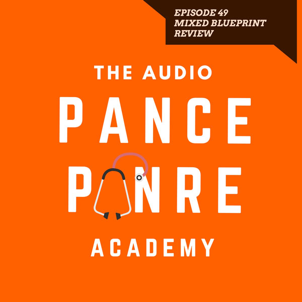 The Audio PANCE and PANRE Episode 49