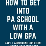Applying to PA School with a Low GPA: Admissions Directors Answer Your Questions