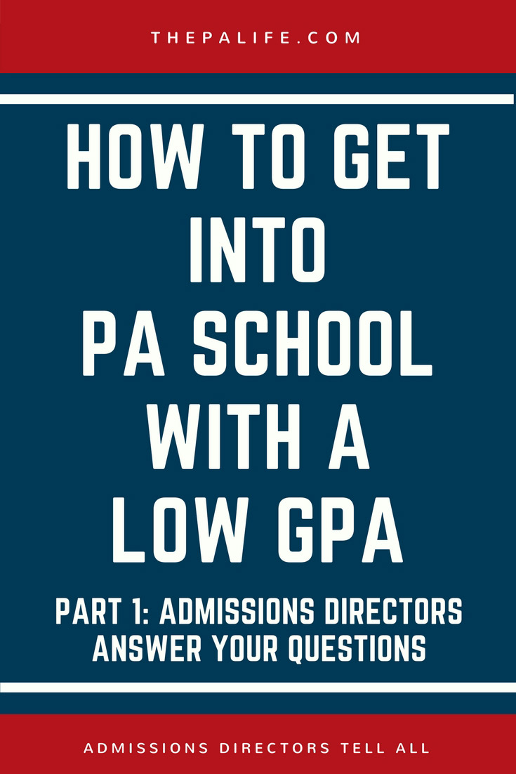 How to Get Into PA School With a Low GPA PART 1 ADMISSIONS DIRECTORS ANSWER YOUR QUESTIONS