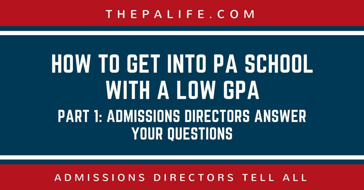 applying to pa school with a low gpa admissions directors answer your questions the physician assistant life - Physician Assistant Interview Questions For Physician Assistants With Answers