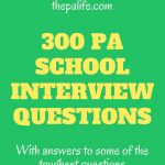 300 PA School Interview Questions You Should Be Ready to Answer