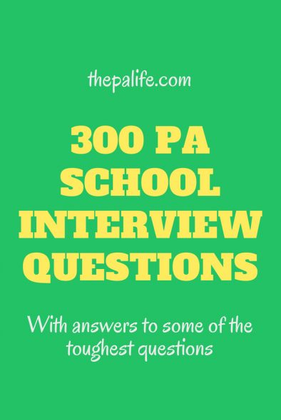 300 pa school interview questions