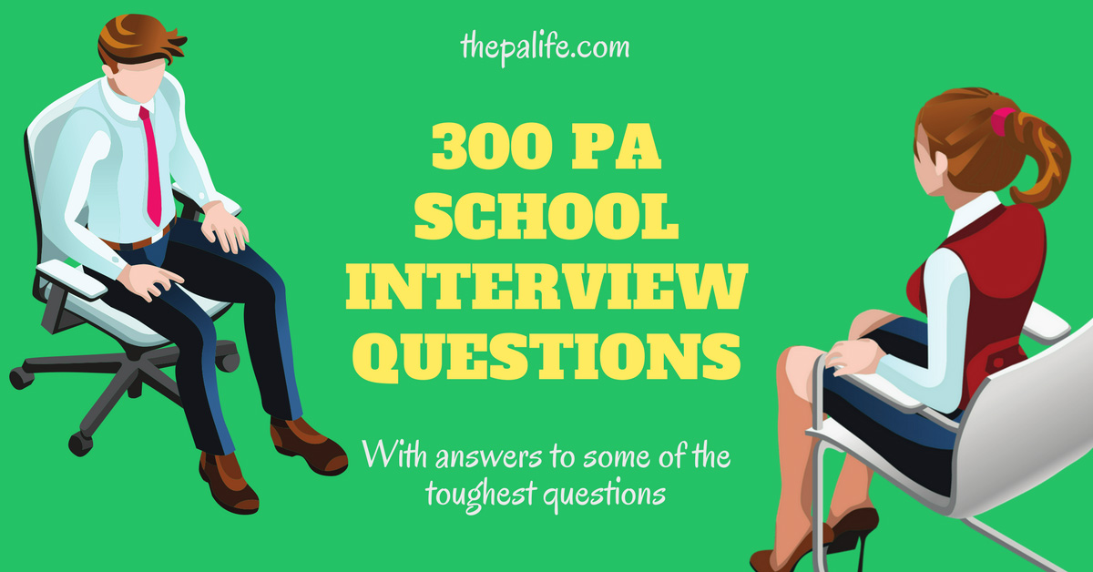 300 pa school interview questions the physician assistant life - Physician Assistant Interview Questions For Physician Assistants With Answers