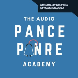 Episode 53: General Surgery End of Rotation Exam – The Audio PANCE and PANRE Podcast