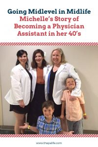 Going Midlevel Midlife: Michelle's Story of Becoming a Physician Assistant in her 40's