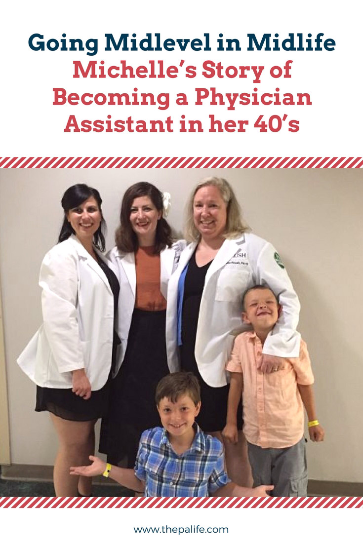 Going Midlevel Midlife: Michelle's Story of Becoming a Physician Assistant  in her 40's | The Physician Assistant Life