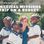 How to Pay For Medical Missions as a Broke PRE-PA