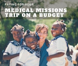 How to Pay for Your Medical Missions Trip on a Budget