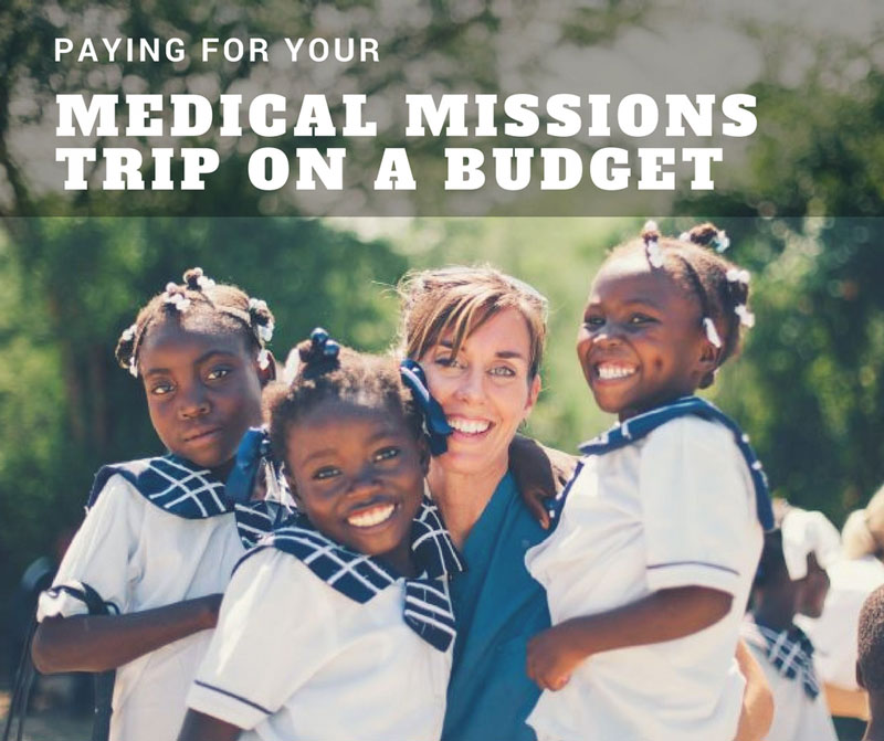 how to pay for medical mission trips as a broke pre