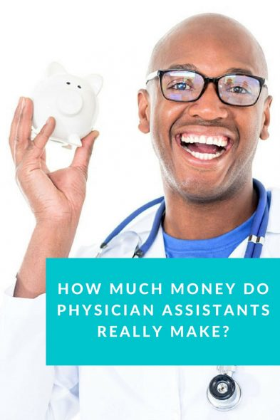 How Much Money Do Physician Assistants Make?