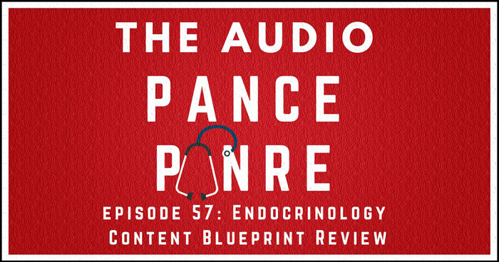 Episode 57 - Endocrinology NCCPA Content Blueprint Board Review