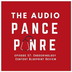 Episode 57: The Audio PANCE and PANRE Board Review Podcast