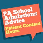 The PA Advisor Series: Patient Contact Hours and Healthcare Experience